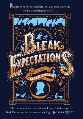 Bleak Expectations: A Tantalizing Taster Mark Evans