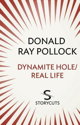 Dynamite Hole / Real Life  by  Donald Ray Pollock