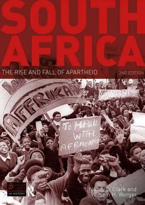 South Africa: The Rise and Fall of Apartheid  by  Nancy L Clark