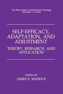 Self-Efficacy, Adaptation, and Adjustment: Theory, Research, and Application  by  James E. Maddux