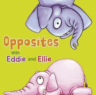 Eddie and Ellies Animal Opposites Daniel Nunn