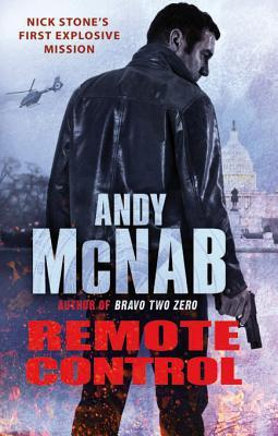 Remote Control: (Nick Stone Thriller 1)  by  Andy McNab