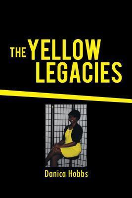 The Yellow Legacies Danica Hobbs