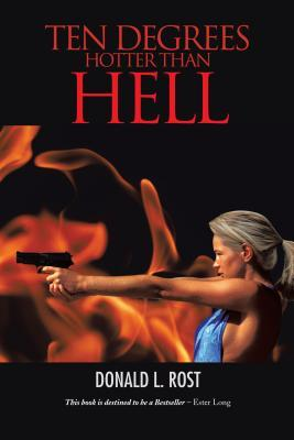 Ten Degrees Hotter Than Hell: A Nicole Fox Detective Novel  by  Donald L Rost