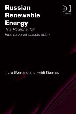 Russian Renewable Energy: The Potential for International Cooperation Indra Overland