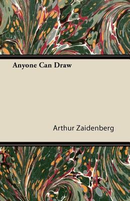 Anyone Can Draw Arthur Zaidenberg