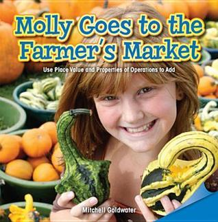 Molly Goes to the Farmers Market Mitchell Goldwater