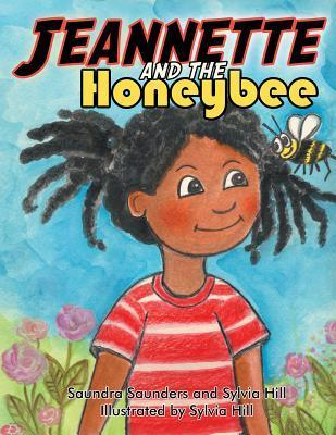 Jeannette and the Honeybee Saundra Saunders