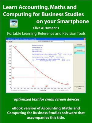 Learn Accounting, Maths and Computing for Business Studies on Your Smartphone Clive W. Humphris