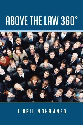 Above the Law 360  by  Jibril Mohammed