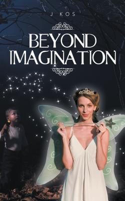Beyond Imagination J Kos