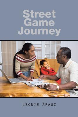 Street Game Journey  by  Ebonie Arauz