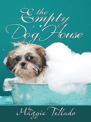 The Empty Dog House  by  Maggie Tellado