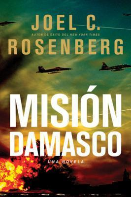Mision Damasco  by  Joel C. Rosenberg