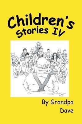 Childrens Stories IV Grandpa Dave