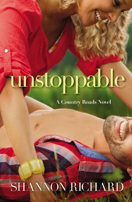 Unstoppable (Country Roads #3) Shannon Richard