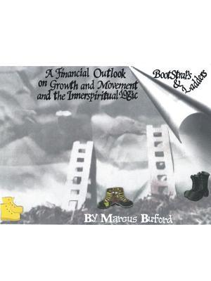 Bootstraps and Ladders: A Financial Outlook on Growth and Movement and the Innerspiritual Logic  by  Marcus Buford