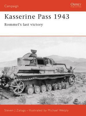 Kasserine Pass 1943: Rommels last victory  by  Steven J. Zaloga