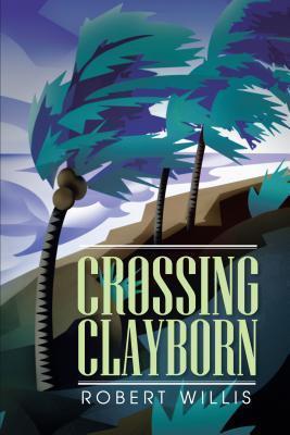 Crossing Clayborn Robert Willis