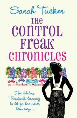 The Control Freak Chronicles  by  Sarah Tucker