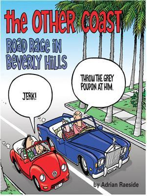 The Other Coast: Road Rage in Beverly Hills Adrian Raeside
