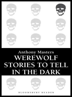 Werewolf Stories to Tell in the Dark  by  Anthony Masters