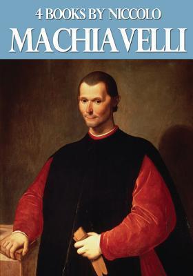 4 Books  by  Niccolo Machiavelli by Niccolò Machiavelli