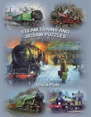 Steam Trains and Jigsaw Puzzles  by  David   Platt
