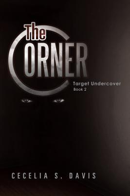 The Corner: Target Undercover Book 2 Cecelia S Davis