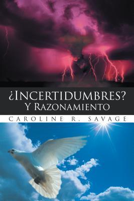 Incertidumbres? y Razonamiento Caroline R. Savage
