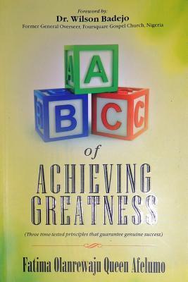 ABC of Achieving Greatness Fatima Olanrewaju Queen Afelumo