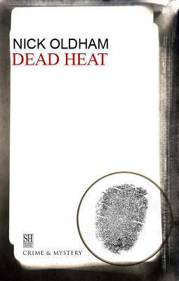 Dead Heat Nick Oldham