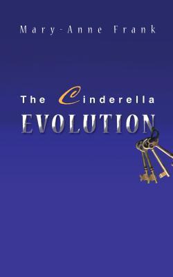 The Cinderella Evolution Mary-Anne Frank