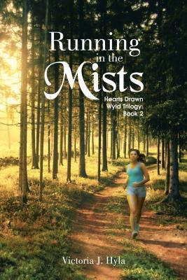 Running in the Mists (Hearts Drawn Wyld Trilogy, #2) Victoria J. Hyla