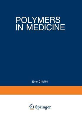 Polymers in Medicine: Biomedical and Pharmacological Applications Emo Chiellini