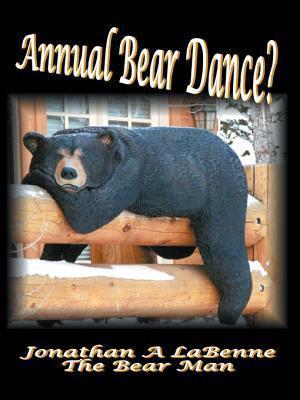 Annual Bear Dance  by  Jonathan a Labenne