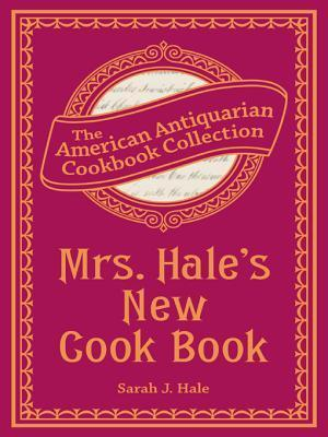 Mrs. Hales New Cook Book: A Practical System for Private Families in Town and Country  by  Sarah Josepha Hale