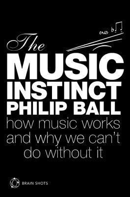 The Music Instinct Brain Shot  by  Philip Ball