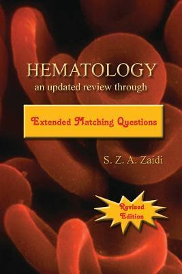 Hematology: An Updated Review Through Extended Matching Questions  by  S Z a Zaidi