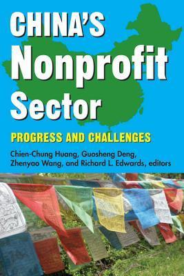 Chinas Nonprofit Sector: Progress and Challenges Chien-Chung Huang