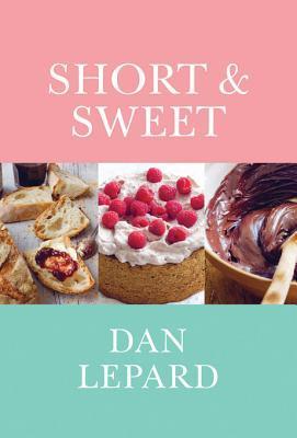Short & Sweet: The Best of Home Baking  by  Dan Lepard