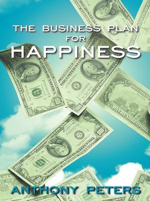 The Business Plan for Happiness Anthony Peters