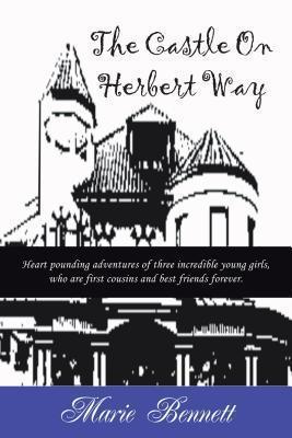 The Castle on Herbert Way  by  Marie Bennett