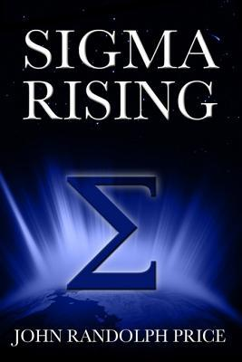 SIGMA Rising  by  John Randolph Price