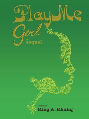 Play Me Girl: The Sequel  by  King A Khaliq