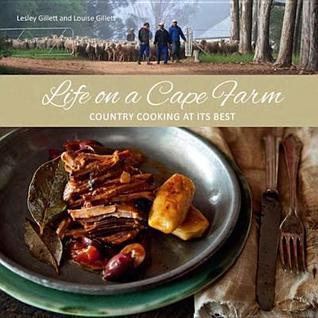 Life on a Cape Farm: Country Cooking at Its Best Lesley Gillett