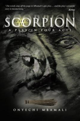 When the Scorpion: A Play in Four Acts  by  Onyechi Mbamali