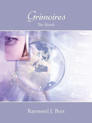 Grimoires: The Sketch  by  Raymond J Burt
