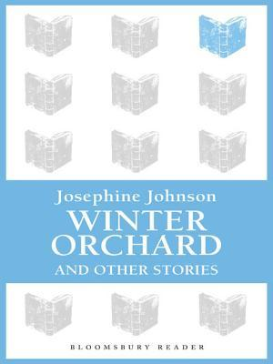 Winter Orchard and Other Stories Josephine Johnson
