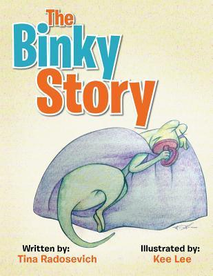 The Binky Story  by  Tina Radosevich